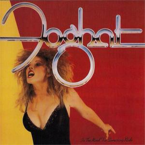 FOGHAT - IN THE MOOD FOR SOMETHING RUDE LP