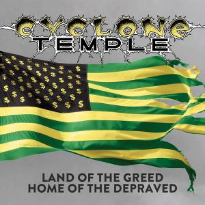 CYCLONE TEMPLE - LAND OF THE GREED... HOME OF THE DEPRAVED (LTD EDITION 500 COPIES, REMASTERED) CD (NEW)
