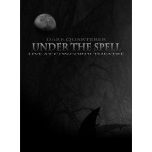 DARK QUARTERER - UNDER THE SPELL - LIVE AT CONCORDI THEATRE DVD (NEW)
