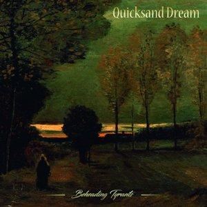 QUICKSAND DREAM - BEHEADING TYRANTS CD (NEW)