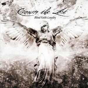 CROWN THE LOST - BLIND FAITH LOYALTY CD