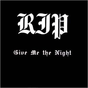 """RIP - GIVE ME THE NIGHT 12"""" LP"""