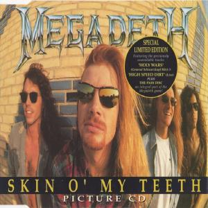 MEGADETH - SKIN O' MY TEETH (LIMITED EDITION PICTURE CD) CD'S