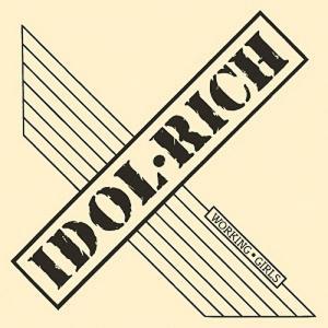 IDOL RICH - WORKING GIRLS (+ 5 BONUS TRACKS) CD (NEW)