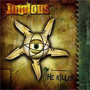 IMPIOUS - THE KILLER CD