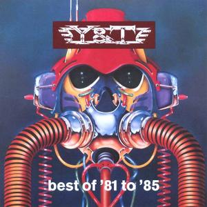 Y&T - BEST OF '81 TO '85 CD