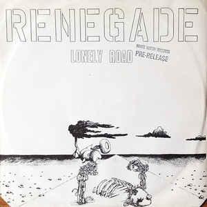 "RENEGADE - LONELY ROAD 12"" LP"