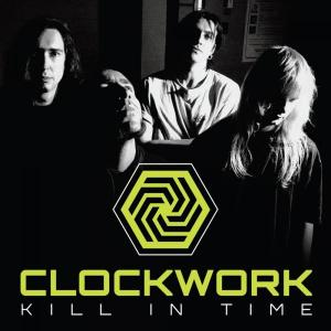 CLOCKWORK - KILL IN TIME (LTD EDITION 500 COPIES, REMASTERED) CD (NEW)