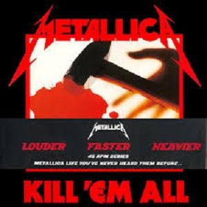 METALLICA - KILL 'EM ALL (LOUDER, FASTER, HEAVIER - 45 RPM SERIES, GATEFOLD, SEALED COPY) 2LP (NEW)