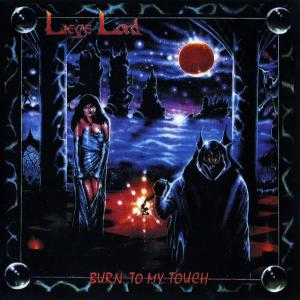 LIEGE LORD - BURN TO MY TOUCH CD (NEW)