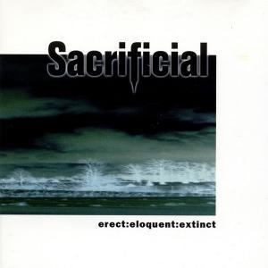 SACRIFICIAL - ERECT:ELOQUENT:EXTINCT CD