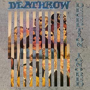 DEATHROW - DECEPTION IGNORED (DELUXE EDITION DIGIPAK) CD (NEW)