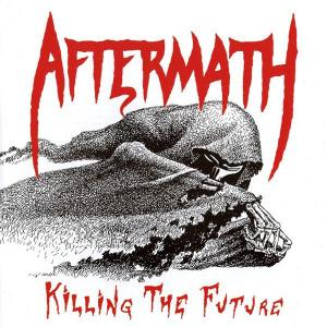 AFTERMATH - KILLING THE FUTURE CD (NEW)