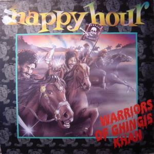 """HAPPY HOUR - WARRIORS OF GHINGIS KHAN 12"""" LP"""