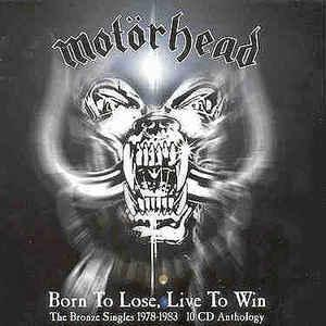MOTORHEAD - BORN TO LOSE. LIVE TO WIN - THE BRONZE SINGLES 1978-1983 ANTHOLOGY (LTD NUMBERED EDITION BOX SET INCL. 10 CD & POSTER) BOX SET 10CD