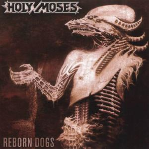 HOLY MOSES - REBORN DOGS (+BONUS) CD (NEW)