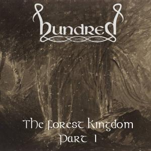 HUNDRED - THE FOREST KINGDOM PART ONE CD (NEW)