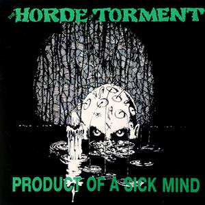 HORDE OF TORMENT - PRODUCT OF A SICK MIND LP