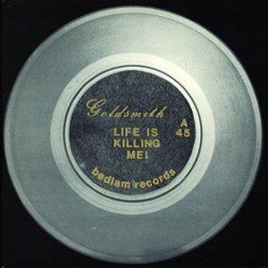 "GOLDSMITH - LIFE IS KILLING ME (YELLOW VINYL) 7"" (NEW)"