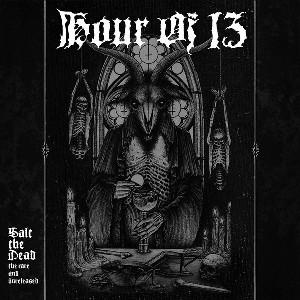 HOUR OF 13 - SALT THE DEAD:THE RARE AND UNRELEASED (LTD EDITION CLEAR SMOKE VINYL, GATEFOLD) 2LP (NEW)