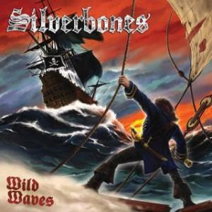 SILVERBONES - WILD WAVES (LTD EDITION 250 HAND-NUMBERED COPIES) LP (NEW)