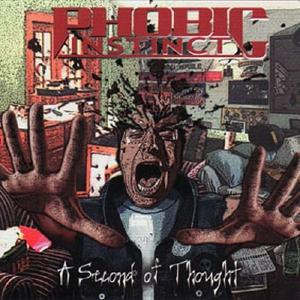 PHOBIC INSTINCT - A SECOND OF THOUGHT CD (NEW)
