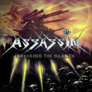 ASSASSIN - BREAKING THE SILENCE CD (NEW)