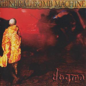 GENERAL BOMB MACHINE - DOGMA CD