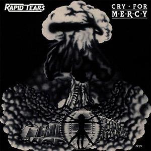 RAPID TEARS - CRY FOR MERCY (+2 BONUS TRACKS) CD (NEW)