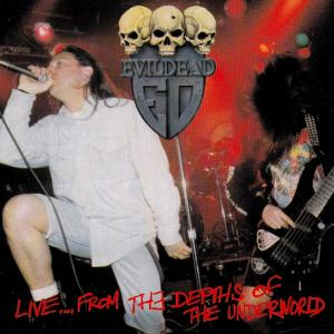 EVIL DEAD - LIVE FROM THE DEPTHS OF THE UNDERWORLD CD (NEW)