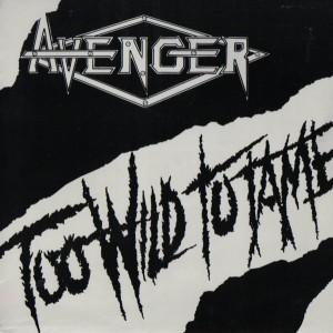 """AVENGER - TOO LATE TO TAME (LTD EDITION 500 COPIES REPLICA 7"""" SINGLE MINIATURE VINYL COVER) CD'S (NEW)"""