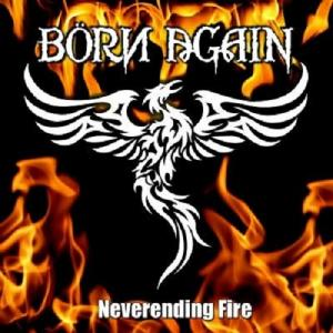BORN AGAIN - NEVERENDING FIRE 7""