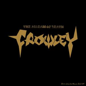 """CROWLEY - THE SCREAM OF DEATH (LTD EDITION, NUMBERED, INCL. STICKER, 4 PAGE FOLD OUT INSERT) 8"""""""