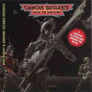V/A - OMINOUS GUITARIST FROM UNKNOWN - MIKE VARNEY & SHRAPNEL RECORDS COLLECTION - CRAIG ERICKSON, SCOTTY MISHOE, RON THAL... (FIRST U.S.A EDITION) CD