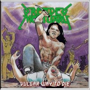 DREADED MORTUARY - VULGAR WAY TO DIE (JAPAN EDITION, +OBI) CD (NEW)