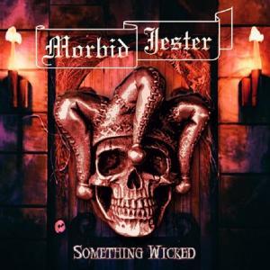 MORBID JESTER - SOMETHING WICKED CD (NEW)