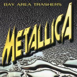 METALLICA - BAY AREA THRASHERS CD