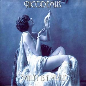 NICODEMUS - VANITY IS A VIRTUE (DIGI PACK) CD (NEW)