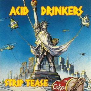 ACID DRINKERS - STRIP TEASE CD