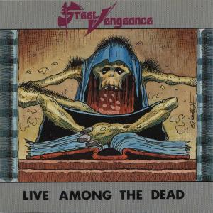 STEEL VENGEANCE - LIVE AMONG THE DEAD (FIRST EDITION) CD (SEALED COPY)