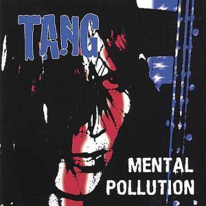 TANG - MENTAL POLLUTION - CD