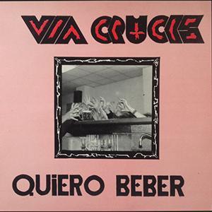 "VIA CRUCIS - QUIERO BEBER 12"" LP"