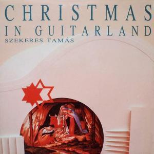 SZEKERES TAMAS - CHRISTMAS IN GUITARLAND LP