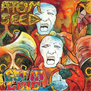 ATOM SEED - GET IN LINE (FIRST EDITION) CD