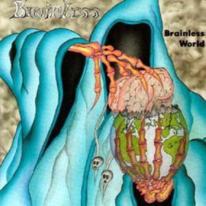 BRAINLESS - BRAINLESS WORLD (+4 BONUS TRACKS) CD (NEW)