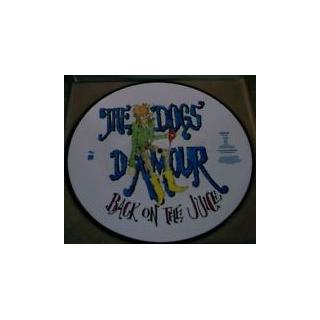 "THE DOGS D'AMOUR - BACK ON THE JUICE (LTD EDITION PICTURE DISC) 12"" LP"