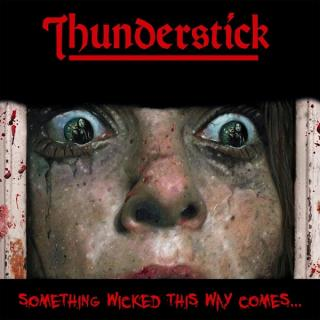 THUNDERSTICK - SOMETHING WICKED THIS WAY COMES (LTD EDITION 200 COPIES RED VINYL) LP (NEW)
