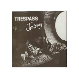 "TRESPASS - JEALOUSY 7"" (NEW)"