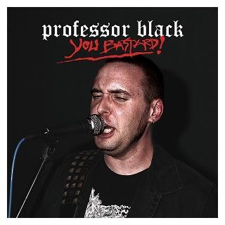 "PROFESSOR BLACK - YOU BASTARD! 12"" LP (NEW)"