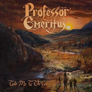 PROFESSOR EMERITUS - TAKE ME TO THE GALLOWS CD (NEW)